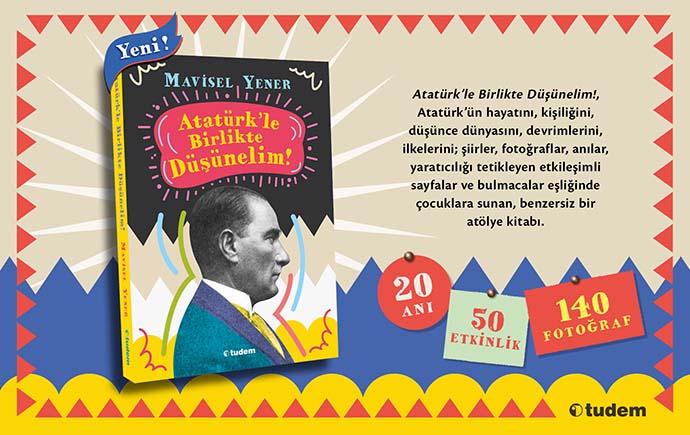 """Mavimsel Yener'in """"Atatürk'le Birlikte Düşünelim!,"""" adlı kitabı raflardaki yerini aldı"""