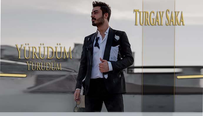 """Turgay Saka'dan """"Yürüdüm, Yürüdüm"""""""
